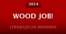 Película Wood Job!