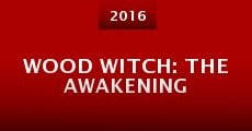 Película Wood Witch: The Awakening