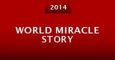 World Miracle Story (2014)