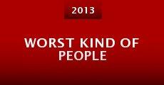 Worst Kind of People (2013) stream