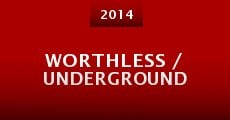 Worthless / Underground (2014)