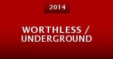 Película Worthless / Underground