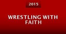 Wrestling with Faith (2015) stream