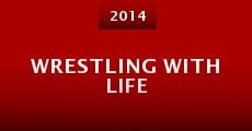 Wrestling with Life (2014) stream