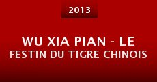 Wu Xia Pian - Le Festin du Tigre Chinois (2013)