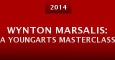 Película Wynton Marsalis: A YoungArts Masterclass