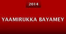 Película Yaamirukka Bayamey