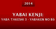 Película Yabai Kenji: Yaba Takeshi 3 - Yabaken no bôsô sôsa