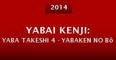 Película Yabai Kenji: Yaba Takeshi 4 - Yabaken no bôsô sôsa