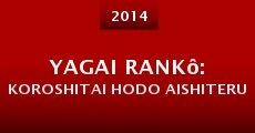 Yagai rankô: Koroshitai hodo aishiteru (2014)