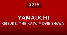 Película Yamauchi Keisuke: The Kayô Movie Shôwa kayô kiki ippatsu!