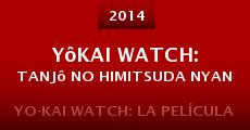 Yôkai Watch: Tanjô no himitsuda nyan (2014)