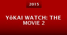 Película Yôkai Watch: the Movie 2