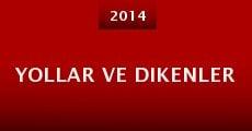 Yollar ve Dikenler (2014) stream