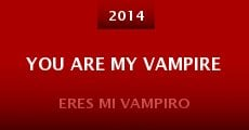 Película You Are My Vampire