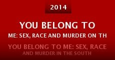 You Belong to Me: Sex, Race and Murder on the Suwannee River (2015) stream