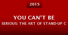 You Can't Be Serious: The Art of Stand-Up Comedy (2015) stream