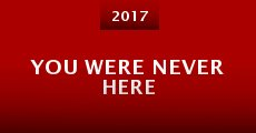 You Were Never Here (2015) stream