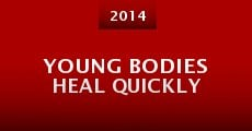 Película Young Bodies Heal Quickly