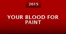 Película Your Blood for Paint