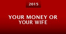 Película Your Money or Your Wife