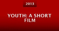 Youth: A Short Film (2013)