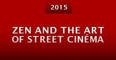 Película Zen and the Art of Street Cinéma