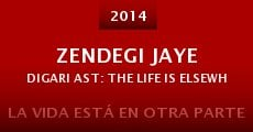 Película Zendegi Jaye Digari Ast: The Life is Elsewhere