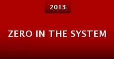 Zero in the System (2013) stream