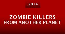 Zombie Killers from Another Planet (2014)