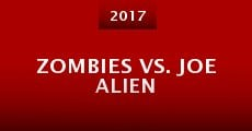 Película Zombies vs. Joe Alien