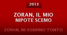 Zoran, il mio nipote scemo (2013) stream